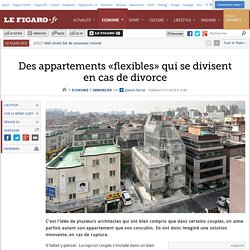 Des appartements «flexibles» qui se divisent en cas de divorce