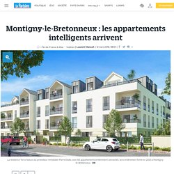 Montigny-le-Bretonneux : les appartements intelligents arrivent - 12/03/18