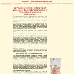 Formation : Le Placement familial : un long travail pour passer du conflit d'appartenance à l'acceptation d'une double appartenance.