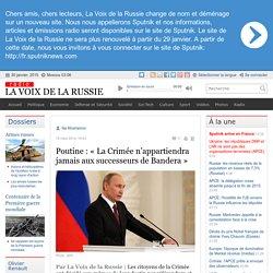 Poutine : « La Crimée n'appartiendra jamais aux successeurs de Bandera » - Dernières infos - Politique - La Voix de la Russie
