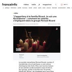 """VIDEO. """"J'appartiens à la famille Ricard. Je suis une Ricardienne"""" : comment les salariés s'impliquent dans le groupe Pernod-Ricard"""