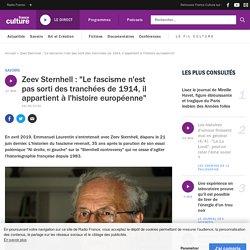 """Zeev Sternhell : """"Le fascisme n'est pas sorti des tranchées de 1914, il appartient à l'histoire européenne"""""""