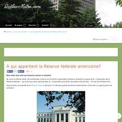 À qui appartient la Réserve fédérale américaine? - Québec Métro