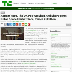 Appear Here, The UK Pop-Up Shop And Short-Term Retail Space Marketplace, Raises £1 Million