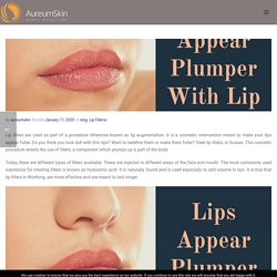 Let Your Lips Appear Plumper With Lip Fillers