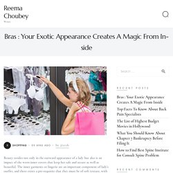 Bras : Your Exotic Appearance Creates A Magic From Inside - Reema Choubey