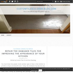 Repair the damaged tiles for improving the appearance of your kitchen