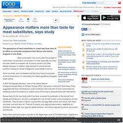 Appearance matters more than taste for meat substitutes, says study