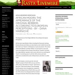 African Moors: The Appearance of the Original Berbers According to European Perceptions – By – Dana Marniche