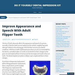Improve Appearance and Speech With Adult Flipper Teeth