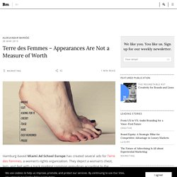 Terre des Femmes – Appearances Are Not a Measure of Worth