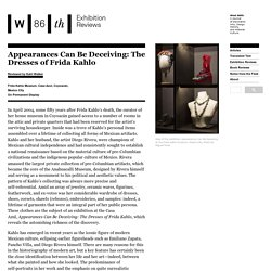 Appearances Can Be Deceiving: The Dresses of Frida Kahlo – W86th