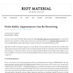 Frida Kahlo: Appearances Can Be Deceiving – Riot Material