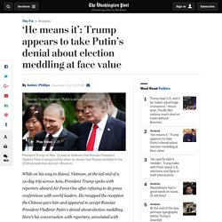 'He means it': Trump appears to take Putin's denial about election meddling at face value