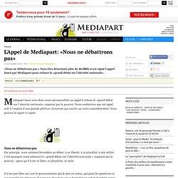 L'Appel de Mediapart: «Nous ne débattrons pas»
