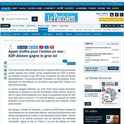 Appel d'offre pour l'éolien en mer : EDF-Alstom gagne le gros lot