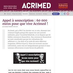 Appel à souscription : 60 000 euros pour que vive Acrimed !