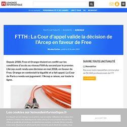 FTTH : La Cour d'appel valide la décision de l'Arcep en faveur de Free