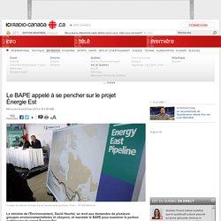 Le BAPE appelé à se pencher sur le projet Énergie Est