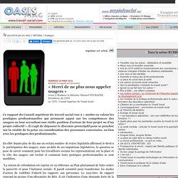 « Merci de ne plus nous appeler usagers » - OASIS - Le Portail du Travail Social