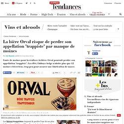 """La bière Orval risque de perdre son appellation """"trappiste"""" par manque de moines"""