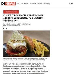 L'UE veut remplacer l'appellation «burger végétarien» par «disque végétarien»