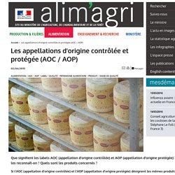 Les appellations d'origine contrôlée et protégée (AOC / AOP)
