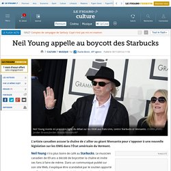 Neil Young appelle au boycott des Starbucks