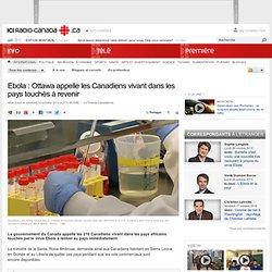 Ebola : Ottawa appelle les Canadiens vivant dans les pays touchés à revenir