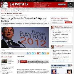 """Bayrou appelle tous les """"humanistes"""" à quitter Sarkozy"""