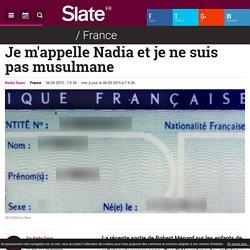 Je m'appelle Nadia et je ne suis pas musulmane