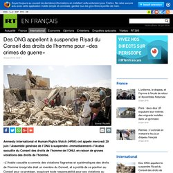Des ONG appellent à suspendre Riyad du Conseil des droits de l'homme pour «des crimes de guerre»