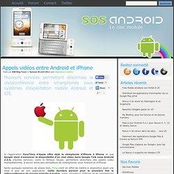 Appels vidéos entre Android et iPhone