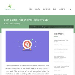 Best 6 Email Appending Tricks and Best practices for 2017