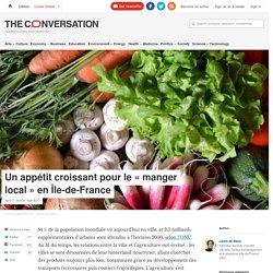 THE CONVERSATION 11/04/16 Un appétit croissant pour le « manger local » en Île-de-France