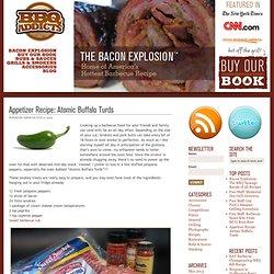 Appetizer Recipe: Atomic Buffalo Turds - BBQ Addicts