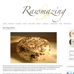 Raw Food Appetizer Recipes: Vegan Cheese