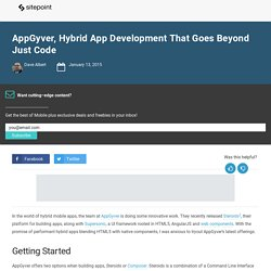 AppGyver, Hybrid App Development that goes beyond just code