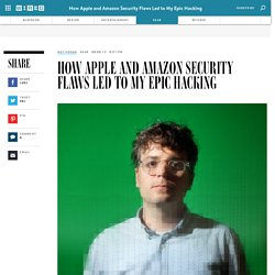 How Apple and Amazon Security Flaws Led to My Epic Hacking