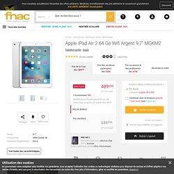 """Apple iPad Air 2 64 Go Wifi Argent 9,7"""" MGKM2 - Tablette tactile - Achat sur Fnac.com"""