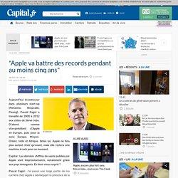 """""""Apple va battre des records pendant au moins cinq ans"""""""