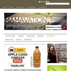 25 Ways Apple Cider Vinegar Will Change Your Life