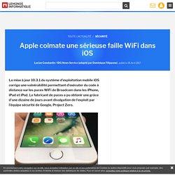 Apple colmate une sérieuse faille WiFi dans iOS