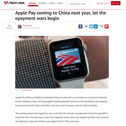 Apple Pay will come to China in 2016 - Tech in Asia