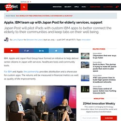 Apple, IBM team up with Japan Post for elderly services, support - 30/04/16