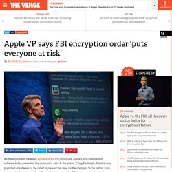 Apple VP says FBI encryption order 'puts everyone at risk'