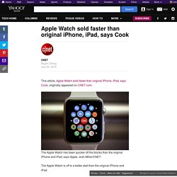 Apple Watch sold faster than original iPhone, iPad, says Cook