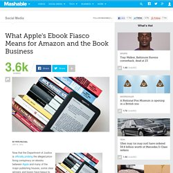 What Apple's Ebook Fiasco Means for Amazon and the Book Business