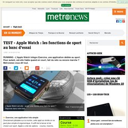 TEST - Apple Watch : les fonctions de sport au banc d'essai