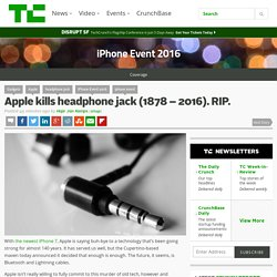 Apple kills headphone jack (1878 - 2016).RIP.